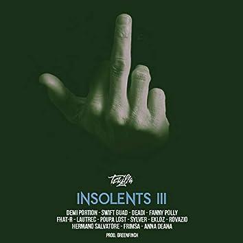 Insolents III