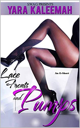 Lace Fronts and Pumps (English Edition)
