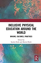 Inclusive Physical Education Around the World: Origins, Cultures, Practices (English Edition)