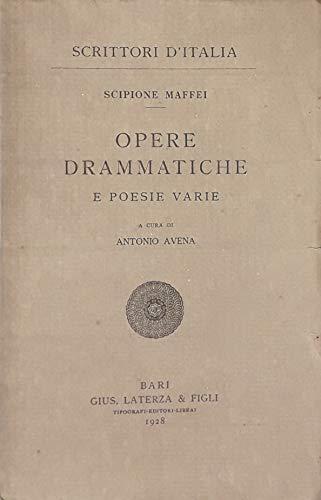 Opere drammatiche e poesie varie. A cura di Antonio Avena