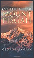 On The Top Of Mount Pisgah