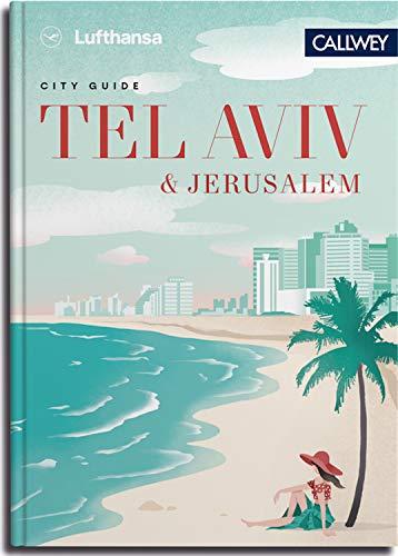 Lufthansa City Guide Tel Aviv und Jerusalem: Durch die Stadt mit Insidern (German Edition)
