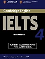 Cambridge Ielts 4 Student's Book with Answers (IELTS Practice Tests)