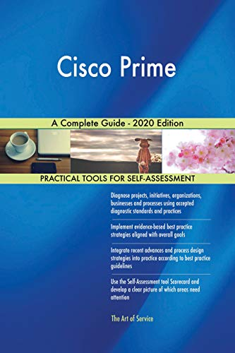 Cisco Prime A Complete Guide - 2020 Edition (English Edition)