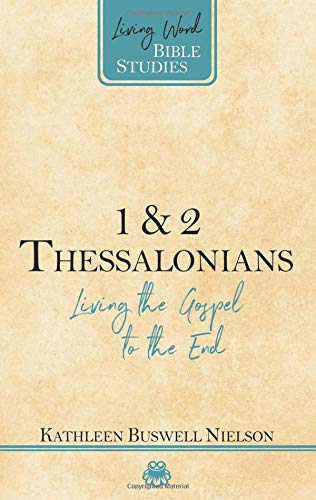 1 & 2 Thessalonians: Living the Gospel to the End