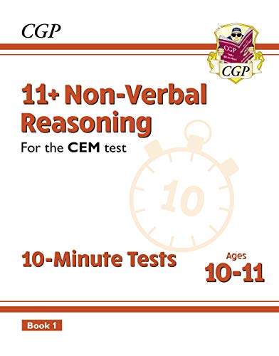 11+ CEM 10-Minute Tests: Non-Verbal Reasoning - Ages 10-11 Book 1 : perfect preparation for the eleven plus (CGP 11+ CEM) (English Edition)