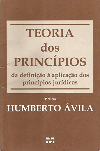 Teoria Dos Princípios - Da Definição À Aplicação Dos Princípios Jurídicos 2ª Edição 2003