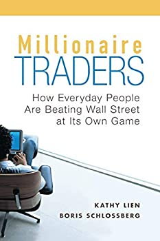 Millionaire Traders  How Everyday People Are Beating Wall Street at Its Own Game