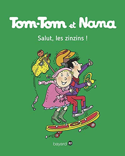 Tom-Tom et Nana, Tome 18: Salut les zinzins !
