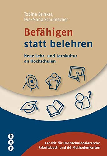 Befähigen statt belehren: Neue Lehr- und Lernkultur an Hochschulen