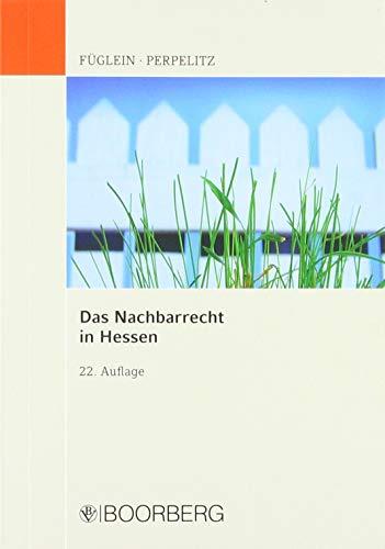 Das Nachbarrecht in Hessen: mit Übersichten und Abbildungen