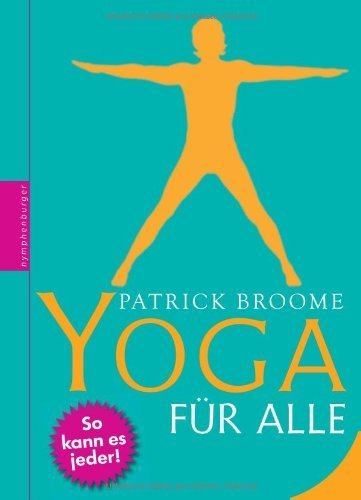 Yoga für alle von Patrick Broome (21. August 2012) Gebundene Ausgabe