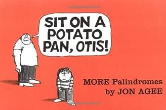 Sit on a Potato Pan, Otis!: More Palindromes