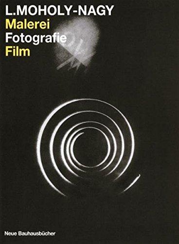 Malerei, Fotografie, Film (Neue Bauhausbücher)
