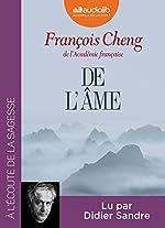 De l'âme - Livre audio 1 CD MP3 de François Cheng