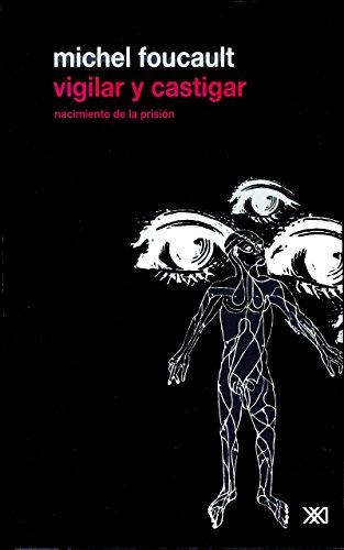 Vigilar y castigar (Spanish Edition)