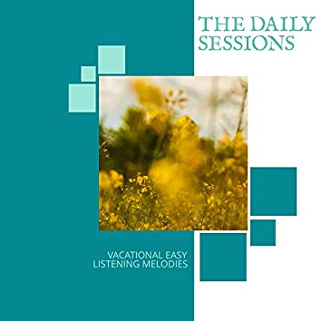 The Daily Sessions - Vacational Easy Listening Melodies