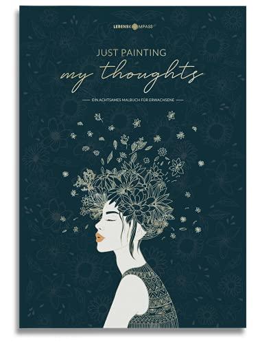 Malbuch für Erwachsene Lebenskompass® - Mandala, Blumen, Tiere und Motive für Entspannung - Geschenke für Frauen, Beste Freundin - Achtsamkeit Malbuch