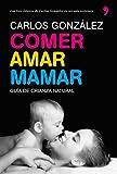 Comer, amar, mamar (F. COLECCION)