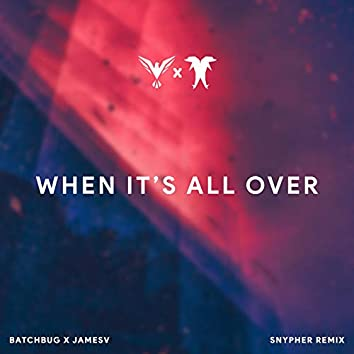 When It's All Over (Snypher Remix)
