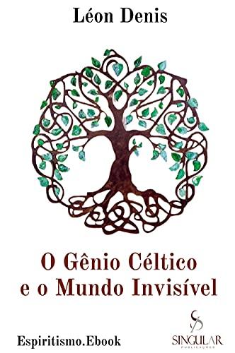 O Gênio Céltico e o Mundo Invisível