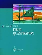 Field Quantization de Joachim Reinhardt, Walter Greiner