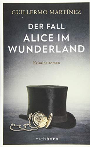 Der Fall Alice im Wunderland: Kriminalroman