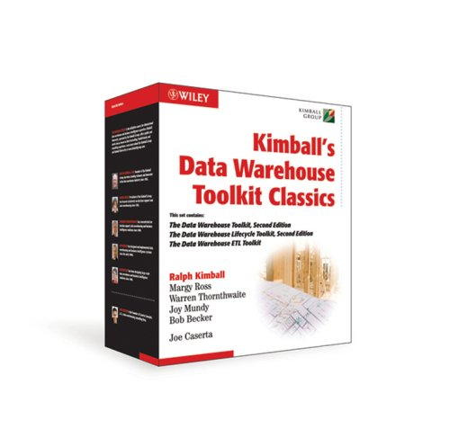 Kimball's Data Warehouse Toolkit Classics: The Data Warehouse Toolkit, 2nd Edition; The Data Warehouse Lifecycle, 2nd Edition; The Data Warehouse ETL Toolkit