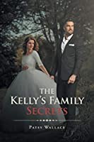 The Kelly's Family Secrets