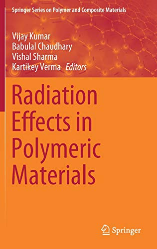 Radiation Effects in Polymeric Materials (Springer Series on Polymer and Composite Materials)