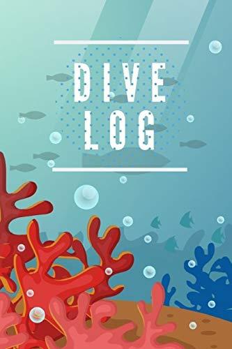 Dive Log: Tauchtagebuch für den Tauchurlaub. Ein muss für jeden Taucher, zum festhalten Atemberaubender Tauchspots