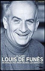 Louis De Funès - Ne Parlez Pas Trop De Moi, Les Enfants ! d'Olivier de FUNÈS