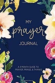 My Prayer Journal: A 3 Month Guide Prayer writing diary book,Calligraphy and Lettering writing diary.