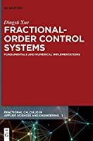 Fractional-order Control Systems: Fundamentals and Numerical Implementations (Fractional Calculus in Applied Sciences and Engineering)
