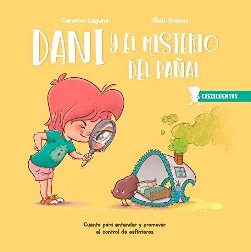 Dani y el misterio del pañal: Cuento para entender y promover el control de esfínteres: 1 (CRECICUENTOS)