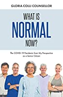 What Is Normal Now?: The COVID-19 Pandemic from My Perspective as a Senior Citizen