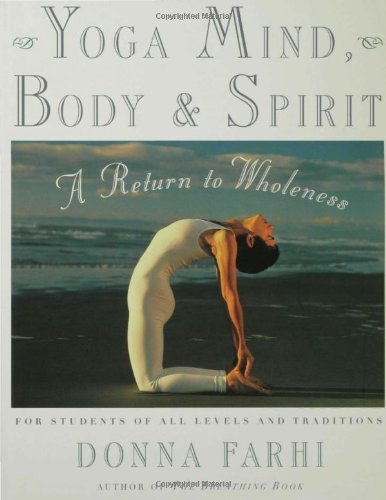 Compare Textbook Prices for Yoga Mind, Body & Spirit: A Return to Wholeness 1st Edition ISBN 8601404445927 by Farhi, Donna