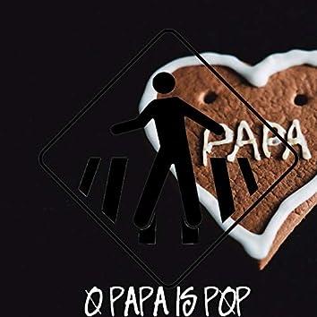 O Papa Is Pop