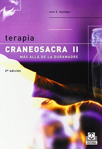 Terapia craneosacra II. Más allá de la duramadre (Medicina) (Spanish Edition)