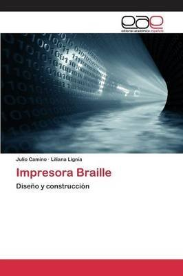 [(Impresora Braille)] [By (author) Camino Julio ] published on (May, 2015)