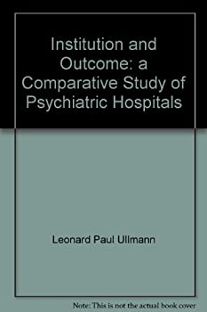 Hardcover Institution and outcome;: A comparative study of psychiatric hospitals, Book