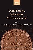 Quantification, Definiteness, and Nominalization (Oxford Studies in Theoretical Linguistics)