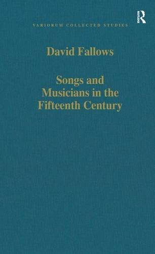 Songs and Musicians in the Fifteenth Century (Variorum Collected Studies)