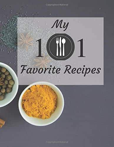 My 101 Favorite Recipes: Cookbook - Blank Recipe Book by Mystic Selection - Personalized Kitchen Journal – Family Recipes Holder - Cooking Notebook to ... Mom, Daughter - 111 Pages 8.5x11 inch