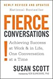 [By Susan Scott ] Fierce Conversations: Achieving Success at Work and in Life One Conversation at a Time (Paperback)【2018】by Susan Scott (Author) (Paperback)