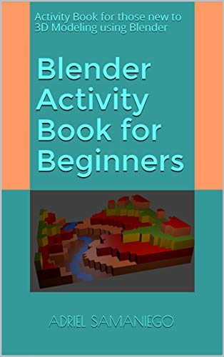 Blender Activity Book for Beginners: Activity Book for those New to 3D Modeling using Blender (English Edition)
