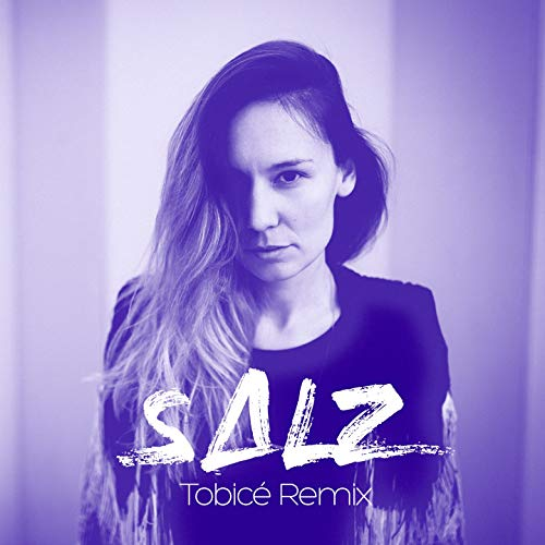 Salz (Tobicé Remix)