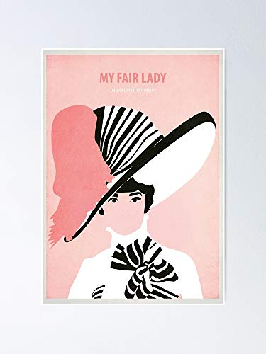 My Fair Lady Poster - for Office Decor, College Dorm, Teachers, Classroom, Gym Workout and School Halloween, Holiday, Christmas Party ! Great Inspirational Wall Art Poster.