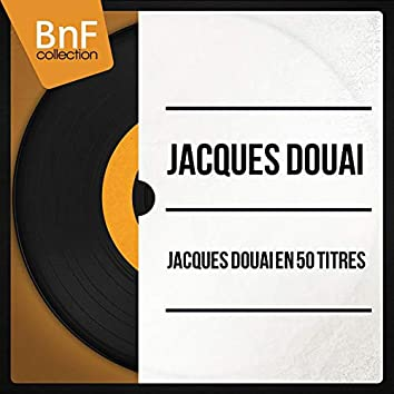 Jacques Douai en 50 titres (Mono Version)