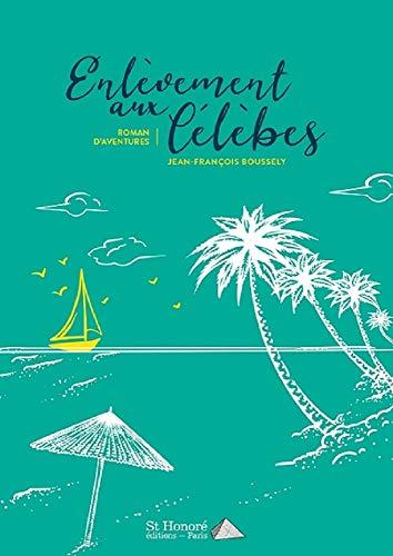 Enlèvement aux Célèbes (French Edition)